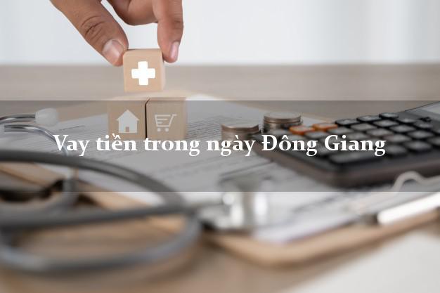 Vay tiền trong ngày Đông Giang Quảng Nam