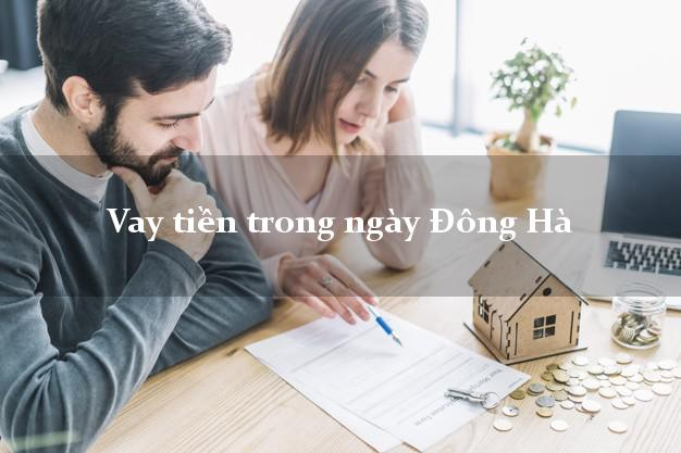 Vay tiền trong ngày Đông Hà Quảng Trị