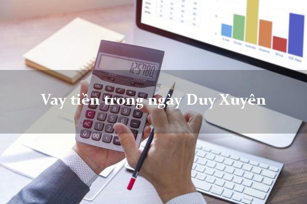 Vay tiền trong ngày Duy Xuyên Quảng Nam