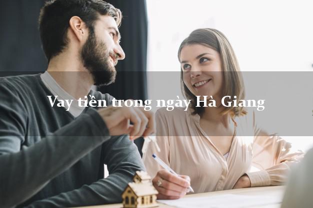 Vay tiền trong ngày Hà Giang