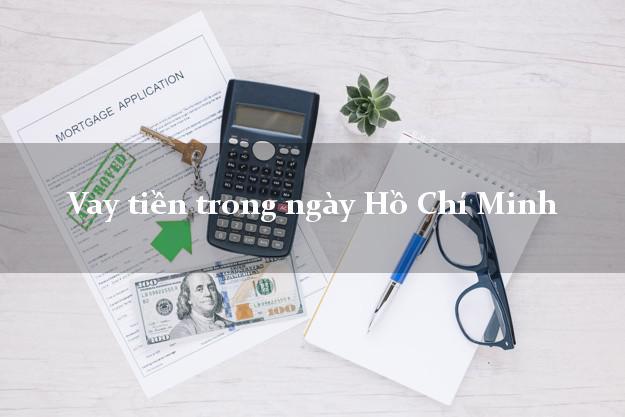 Vay tiền trong ngày Hồ Chí Minh
