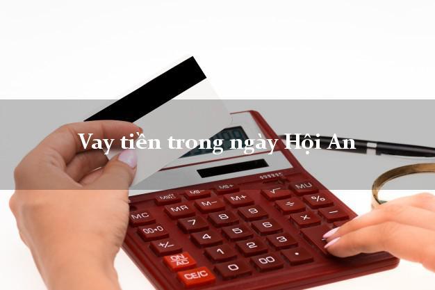 Vay tiền trong ngày Hội An Quảng Nam