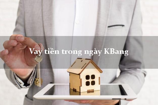 Vay tiền trong ngày KBang Gia Lai