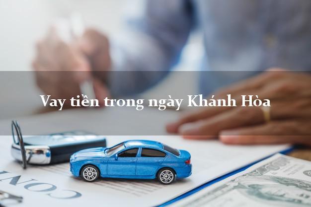 Vay tiền trong ngày Khánh Hòa