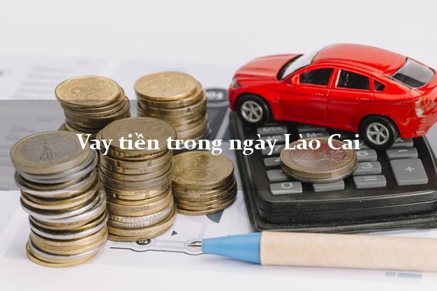 Vay tiền trong ngày Lào Cai