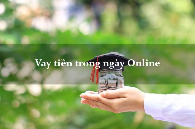 Vay tiền trong ngày Online