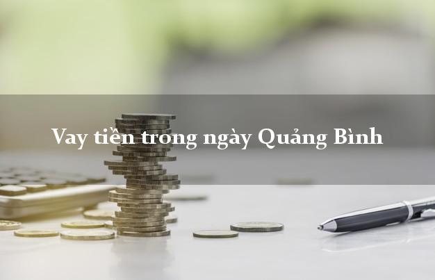 Vay tiền trong ngày Quảng Bình