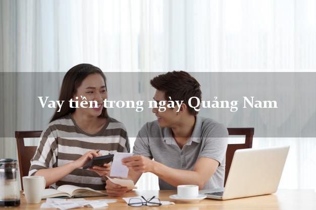 Vay tiền trong ngày Quảng Nam