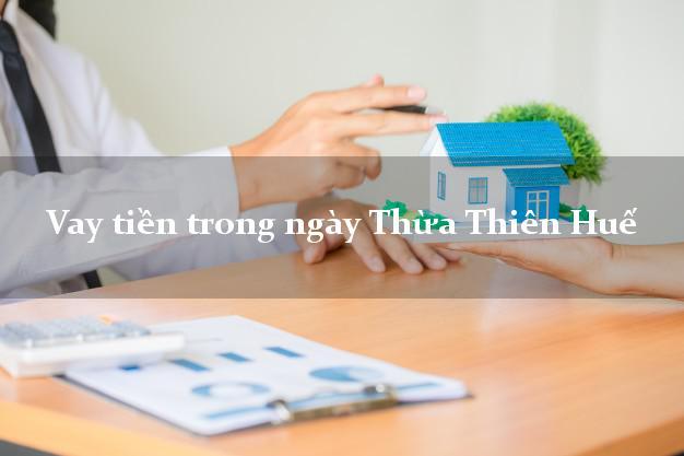 Vay tiền trong ngày Thừa Thiên Huế