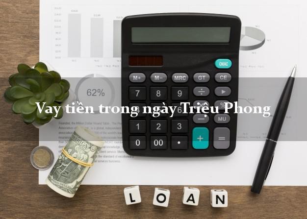 Vay tiền trong ngày Triệu Phong Quảng Trị