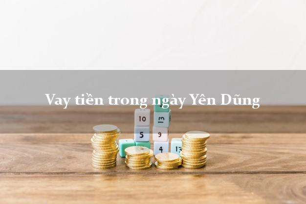 Vay tiền trong ngày Yên Dũng Bắc Giang