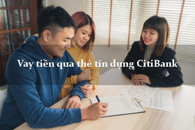 Vay tiền qua thẻ tín dụng CitiBank tháng 5 2021