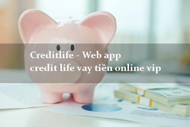 Creditlife - Web app credit life vay tiền online vip siêu tốc 24/7