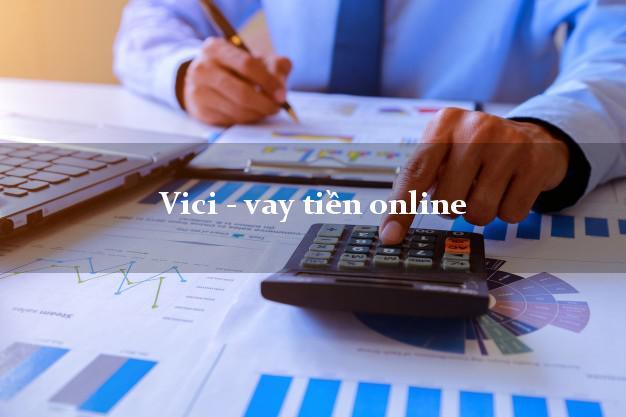 Vici - vay tiền online cấp tốc 24 giờ