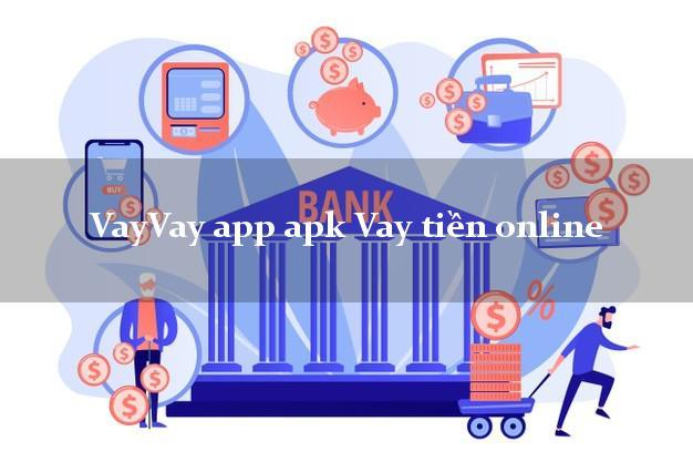 VayVay app apk Vay tiền online bằng chứng minh thư