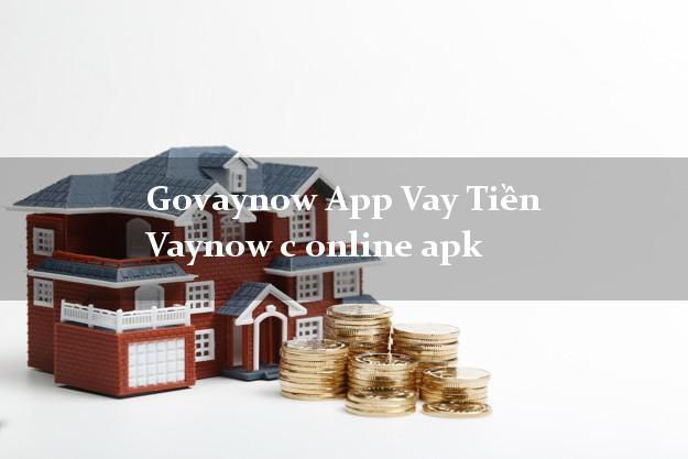 Govaynow App Vay Tiền Vaynow c online apk siêu tốc 24/7