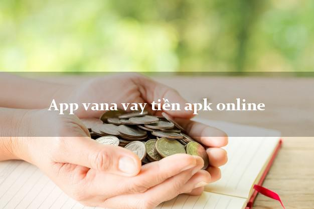 App vana vay tiền apk online uy tín đơn giản